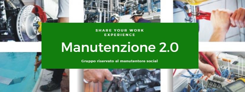 MANUTENZIONE 2.0: Visita il gruppo e condividi il tuo lavoro con altri manutentori